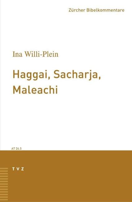 Haggai, Sacharja, Maleachi als Buch von Ina Willi-Plein