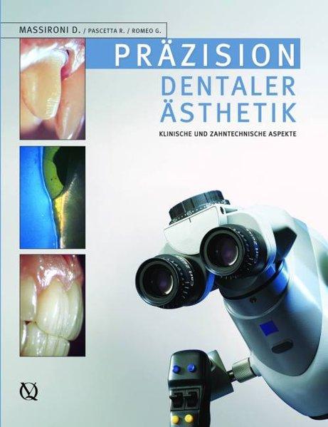 Präzision in dentaler Ästhetik als Buch von Domenico Massironi, Romeo Pascetta, Giuseppe Romeo