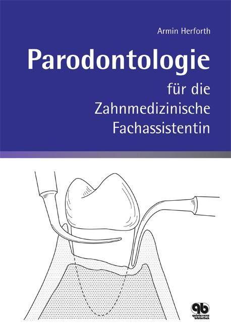 Parodontologie für die Zahnmedizinische Fachassistentin als Buch von Armin Herforth