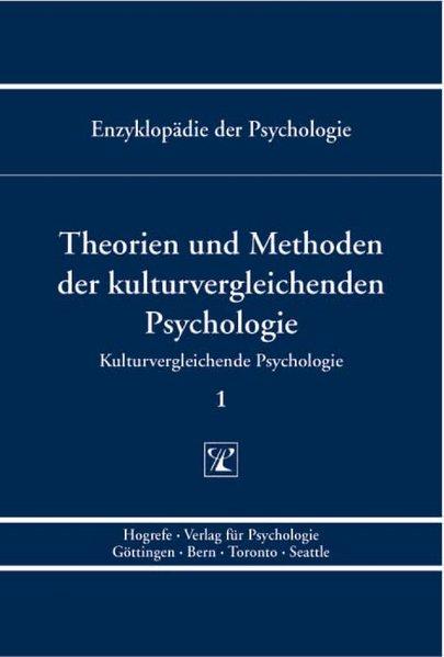 Kulturvergleichende Psychologie. Theorien und Methoden der kulturvergleichenden Psychologie als Buch von