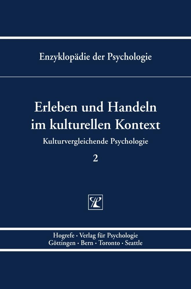 Kulturvergleichende Psychologie 2. Erleben und Handeln im kulturellen Kontext als Buch von