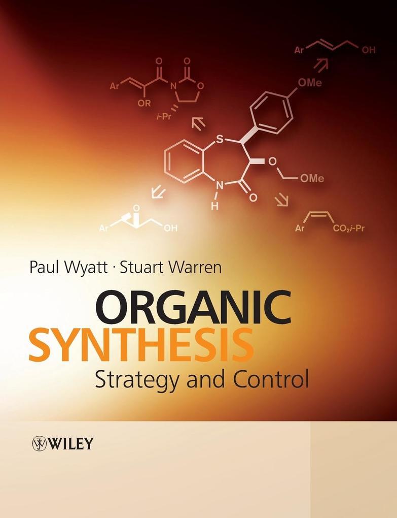 Organic Synthesis: Strategy and Control als Buch von Stuart Warren