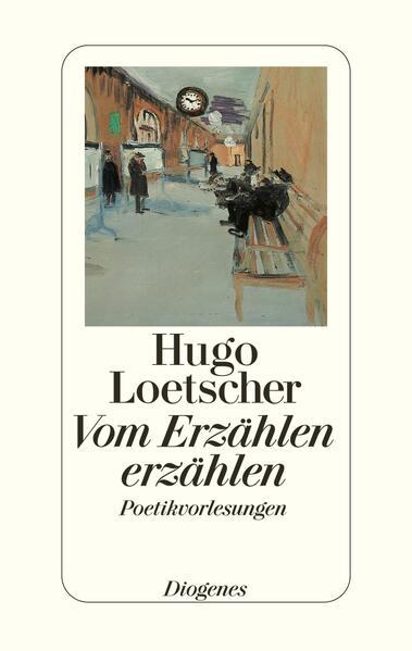 Vom Erzählen erzählen als Buch von Hugo Loetscher