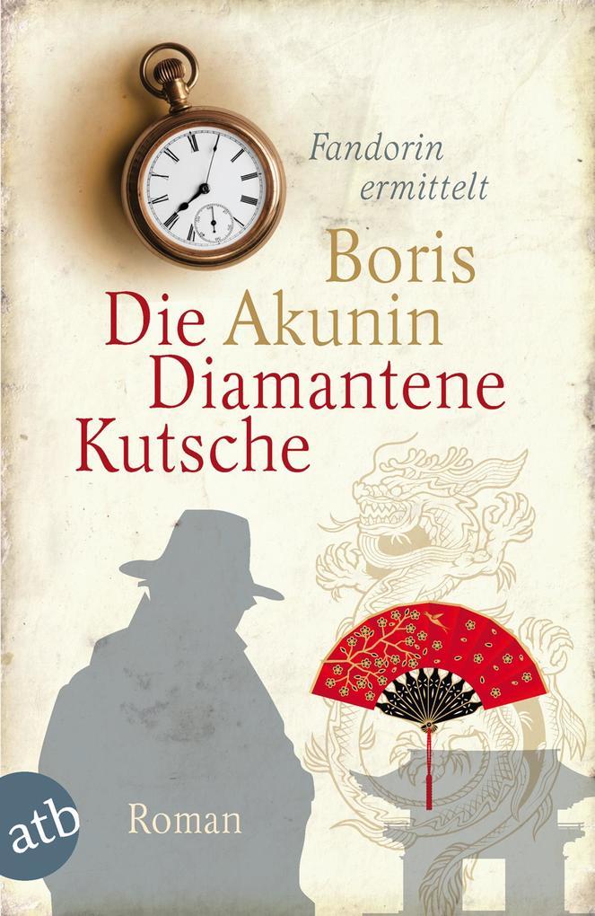 Die diamantene Kutsche als Taschenbuch von Boris Akunin
