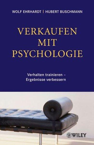 Verkaufen mit Psychologie als Buch von Wolf Ehrhardt, Hubert Buschmann