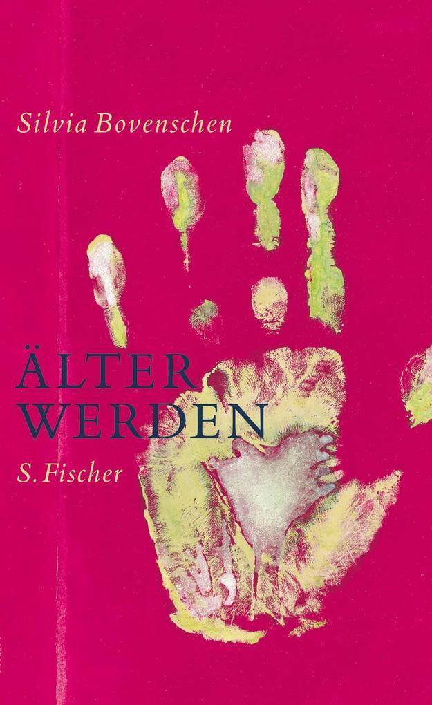 Älter werden als Buch von Silvia Bovenschen