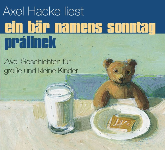 Ein Bär namens Sonntag / Prálinek. CD als Hörbuch CD von Axel Hacke