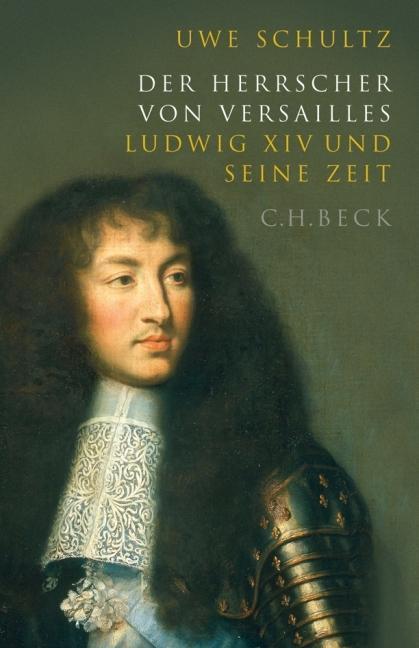 Der Herrscher von Versailles als Buch von Uwe Schultz