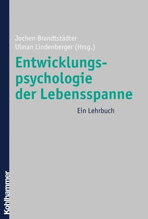 Entwicklungspsychologie der Lebensspanne als Buch von