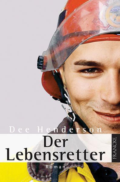Der Lebensretter als Buch von Dee Henderson