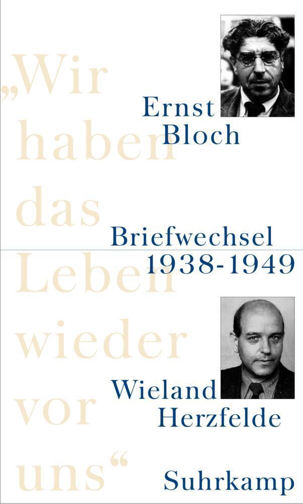 Wir haben das Leben wieder vor uns als Buch von Ernst Bloch, Wieland Herzfelde