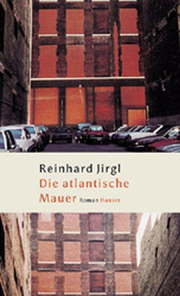 Die atlantische Mauer als Buch von Reinhard Jirgl