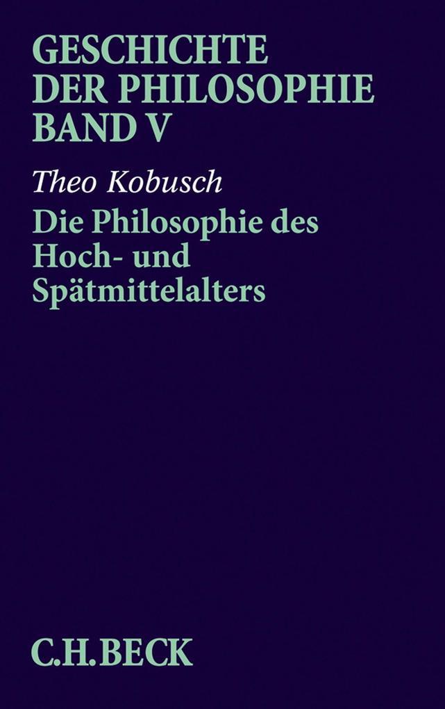Die Philosophie des Hoch- und Spätmittelalters als Buch von Theo Kobusch