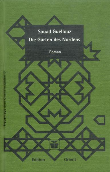 Die Gärten des Nordens als Buch von Souad Guellouz