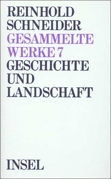 Geschichte und Landschaft als Buch von Reinhold Schneider, Hans Dieter Zimmermann