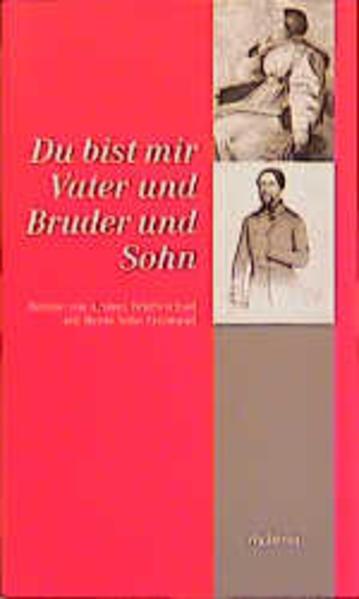 Du bist mir Vater und Bruder und Sohn als Buch von Bettina von Arnim, Freimund von Arnim