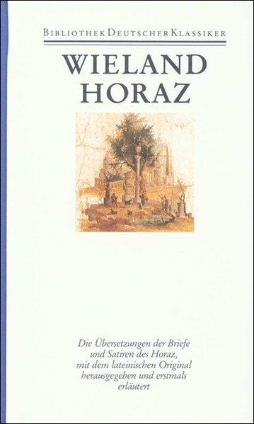 Übersetzungen I. Übersetzung des Horaz als Buch von Christoph Martin Wieland
