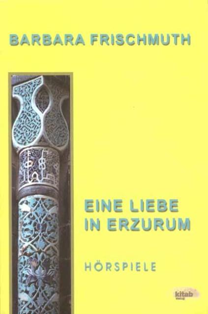 Eine Liebe in Erzurum als Buch von Barbara Frischmuth