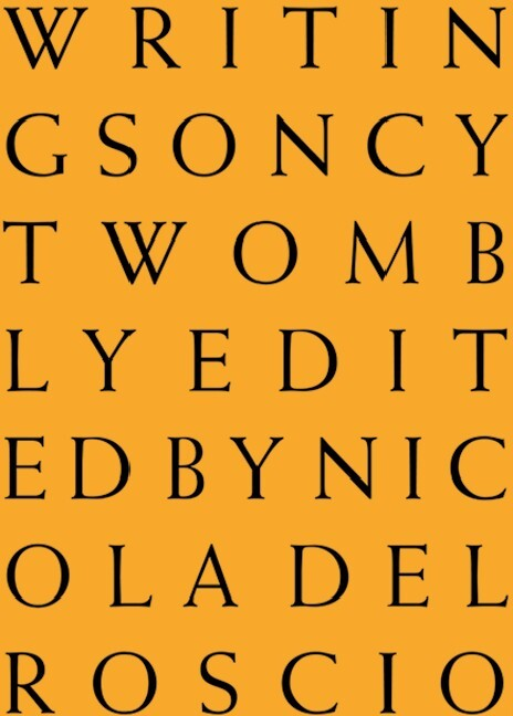 Writings on Cy Twombly. Englische Ausgabe als Buch von Cy Twombly, Cy Twombly