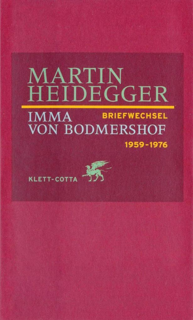 Briefwechsel 1959 - 1976 als Buch von Martin Heidegger, Imma von Bodmershof, Bruno Pieger