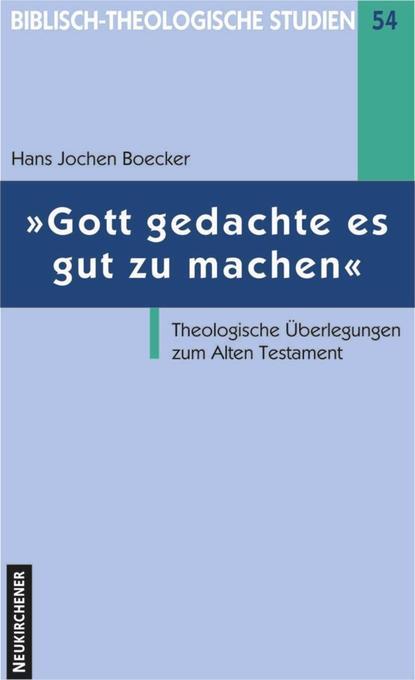 Gott gedachte es gut zu machen als Buch von Hans Jochen Boeker, Jörg Frey, Ferdinand Hahn, Bernd Janowski, Werner H. Sch