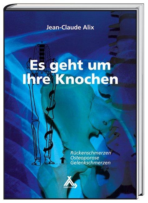Es geht um Ihre Knochen als Buch von Jean C. Alix