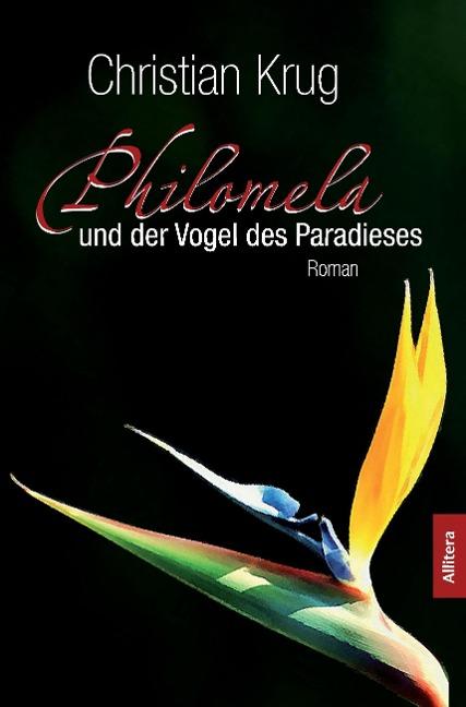 Philomela und der Vogel des Paradieses als Buch von Christian Krug