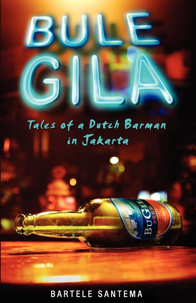 Bule Gila als Taschenbuch von Bartele Santema