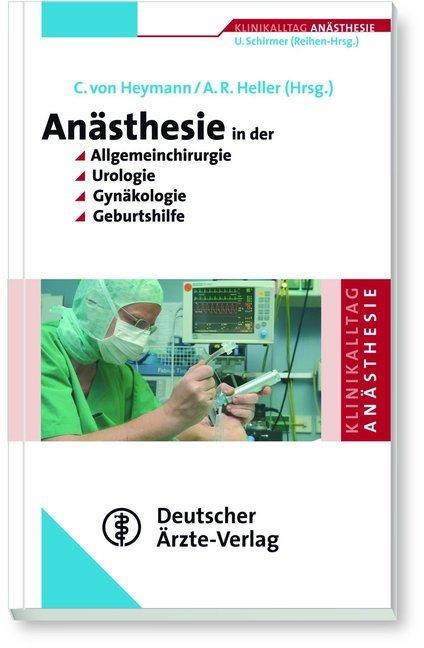 Anästhesie in der Allgemeinchirurgie, Urologie, Gynäkologie und Geburtshilfe als Buch von Claudia Spies