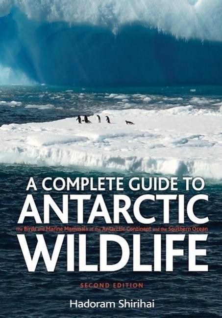 A Complete Guide to Antarctic Wildlife als Buch von Hadoram Shirihai