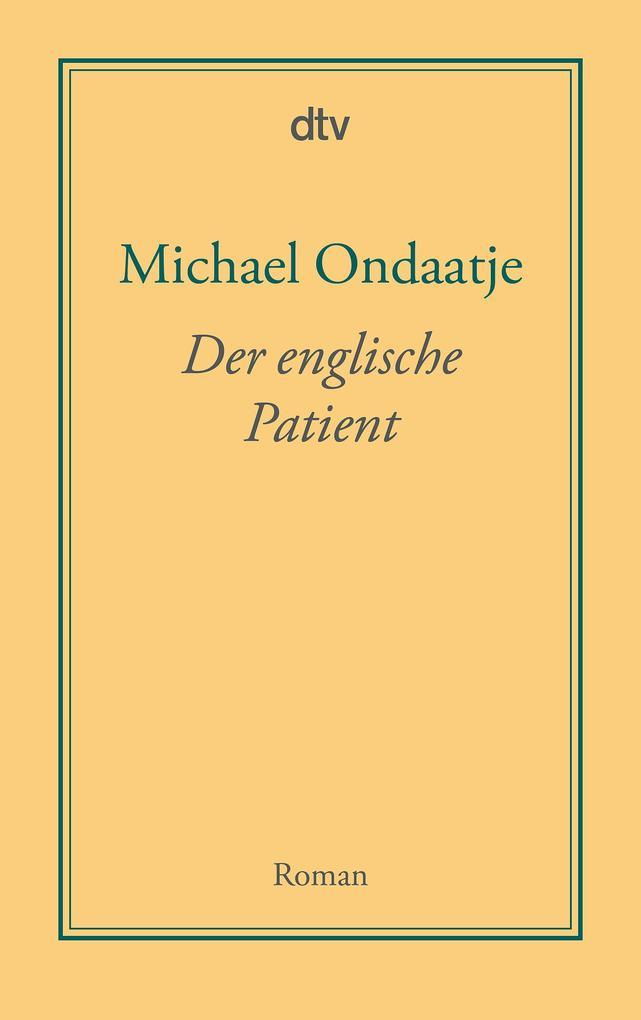 Der englische Patient als Taschenbuch von Michael Ondaatje