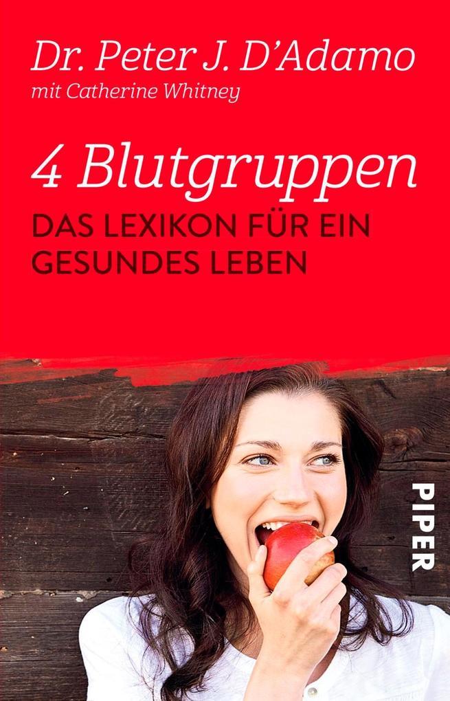 4 Blutgruppen - Das Lexikon für ein gesundes Leben als Taschenbuch von Peter J. D'Adamo, Catherine Whitney