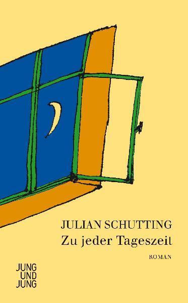 Zu jeder Tageszeit als Buch von Julian Schutting