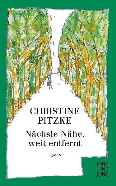 Nächste Nähe, weit entfernt als Buch von Christine Pitzke