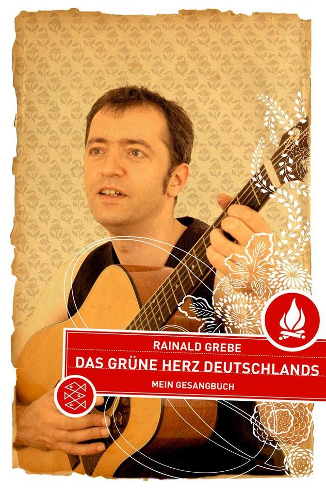 Das grüne Herz Deutschlands als Taschenbuch von Rainald Grebe