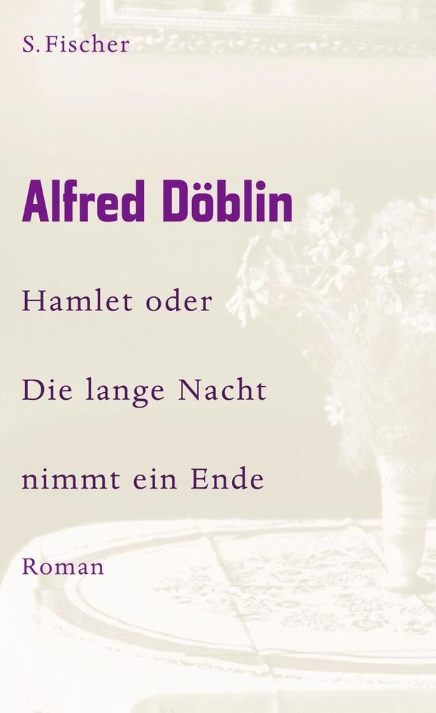 Hamlet oder Die lange Nacht nimmt ein Ende als Buch von Alfred Döblin