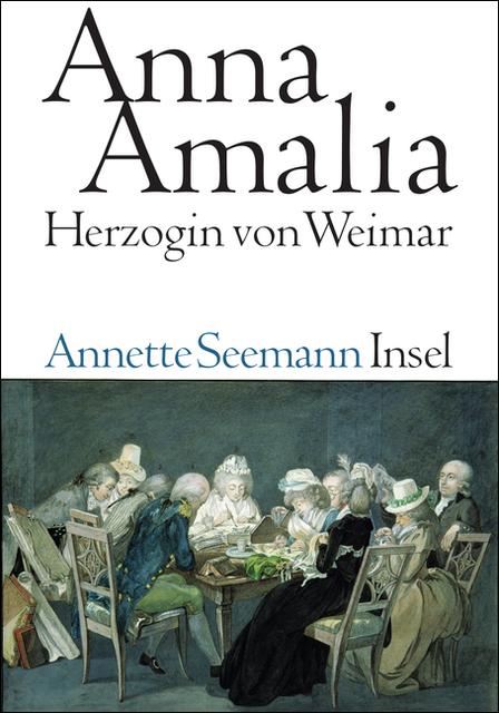 Anna Amalia. Herzogin von Weimar als Buch von Annette Seemann