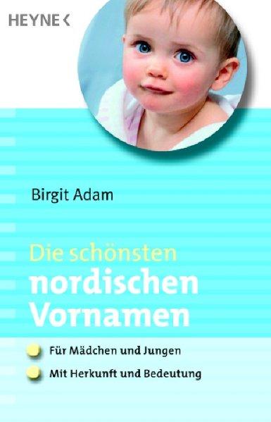 Die schönsten nordischen Vornamen als Taschenbuch von Birgit Adam