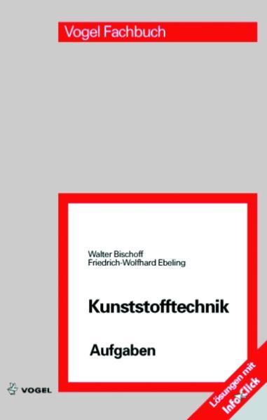 Kunststofftechnik Aufgaben als Buch von Walter Bischoff, Friedrich-Wolfhard Ebeling