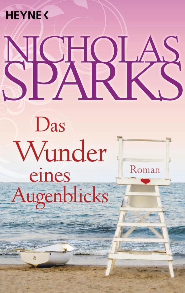 Das Wunder eines Augenblicks als Taschenbuch von Nicholas Sparks