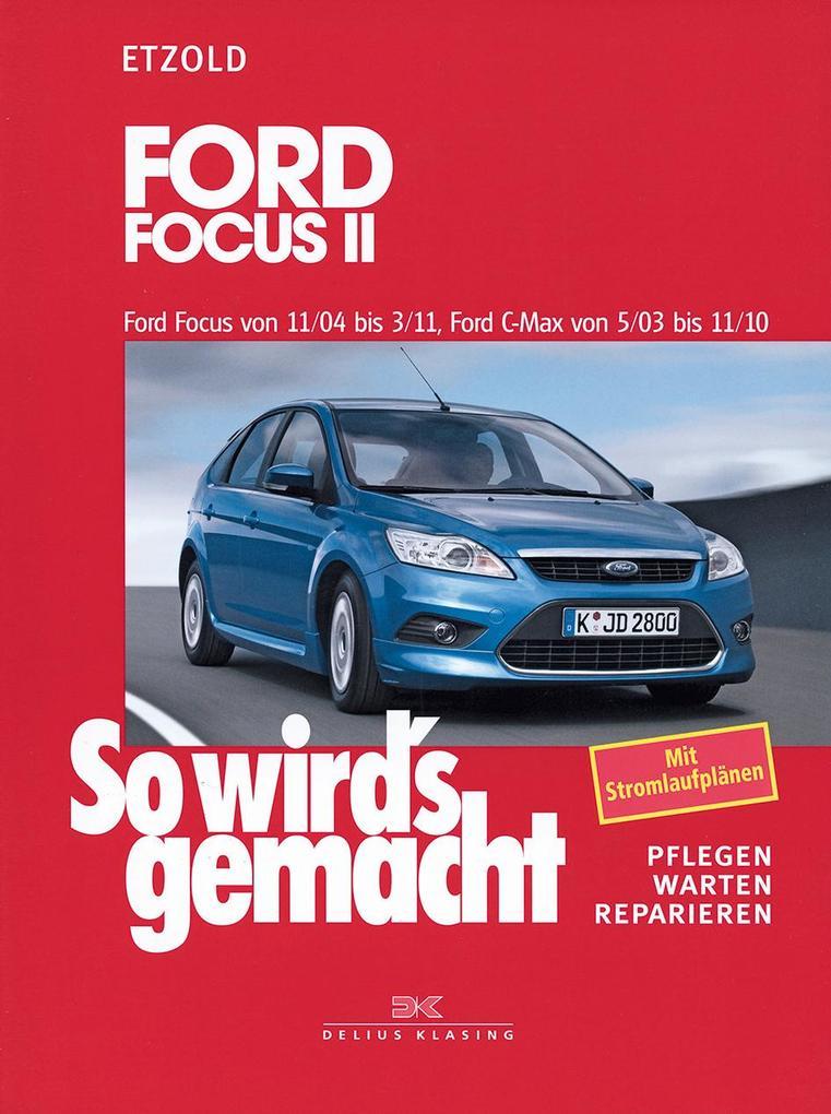 So wird's gemacht. Ford Focus von 11/04 bis 3/11, Ford C-Max von 5/03 bis 11/10 als Buch von Hans-Rüdiger Etzold