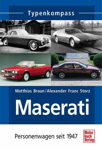 Typenkompass. Maserati als Buch von Matthias Braun, Alexander F. Storz