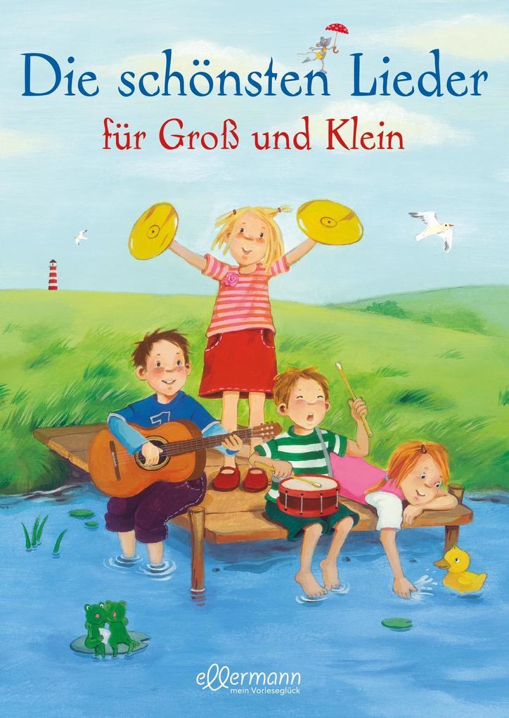Die schönsten Lieder für Groß und Klein als Buch von Marina Rachner, Frauke Reitze