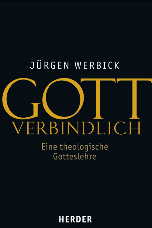 Gott verbindlich als Buch von Jürgen Werbick