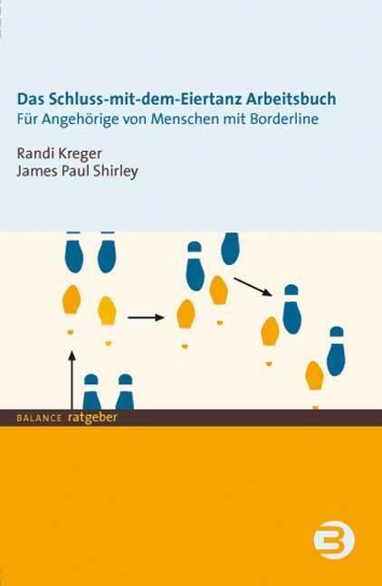 Schluss mit dem Eiertanz-Arbeitsbuch als Buch von Randi Kreger, James Paul Shirley