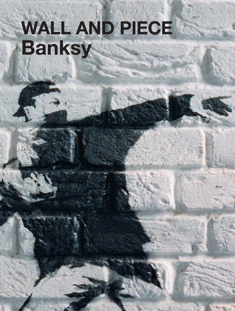 Wall and Piece als Buch von Banksy