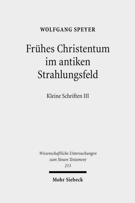 Frühes Christentum im antiken Strahlungsfeld als Buch von Wolfgang Speyer
