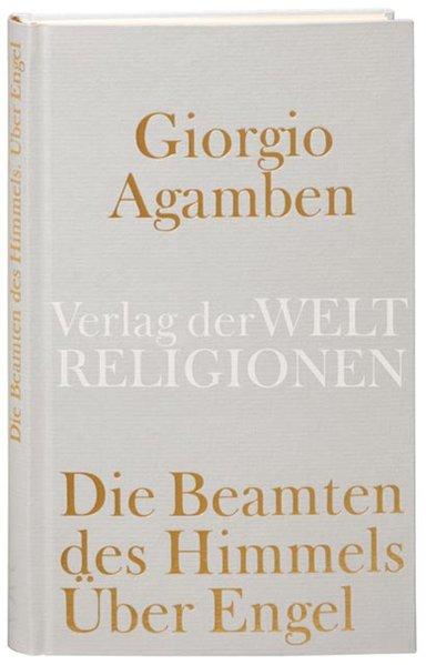 Die Beamten des Himmels als Buch von Giorgio Agamben
