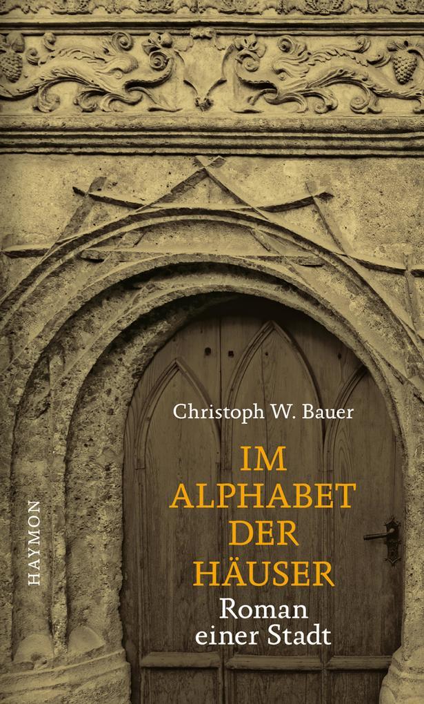 Im Alphabet der Häuser als Buch von Christoph W. Bauer