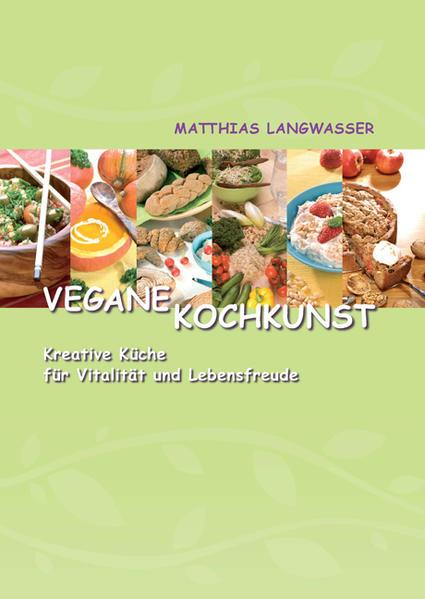 Vegane Kochkunst als Buch von Matthias Langwasser